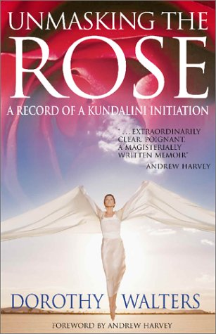 Unmasking the Rose: A Record of a Kundalini Initiation (Inglese) Copertina flessibile – 1 ago 2002 Dorothy Walters Hampton Roads Pub Co Inc 1571743014 Body