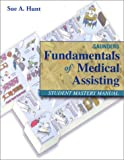 Saunders Fundamentals of Medical Assisting Student Mastery Manual, Hunt, Sue A. and Zonderman, Jon H., 0721692265