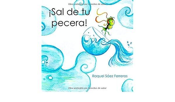 ¡Sal de tu pecera!: Amazon.es: Raquel Sáez Ferreras: Libros