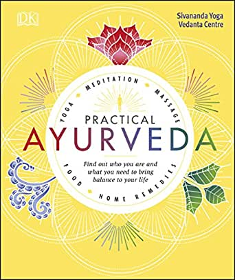 Practical Ayurveda: Find Out Who You Are and What You Need ...