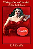 Vintage Coca-Cola Ads: Coffee Table Book