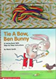 Tie a Bow, Ben Bunny, Mavis Smith, 0590871889