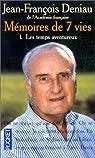Mémoires de 7 vies, tome 1 : Les temps aventureux par Deniau