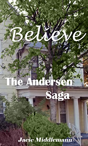 Believe - The Andersen Saga (The Andersens Book 14) by [Middlemann, Jacie]