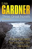 Lisa Gardner: Three Great Novels: The Thrillers: The Next Accident, The Survivor's Club, The Killing Hour