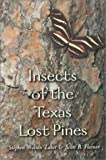 Insects of the Texas Lost Pines, Stephen Welton Taber and Scott B. Fleenor, 1585442356