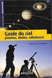 Guide du ciel : Planètes, étoiles, nébuleuses