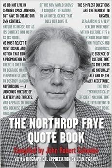 Book The Northrop Frye Quote Book by Northrop Frye (2014-04-08)
