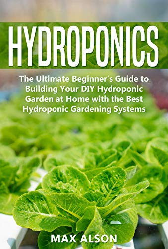 Hydroponics: The Ultimate Beginner