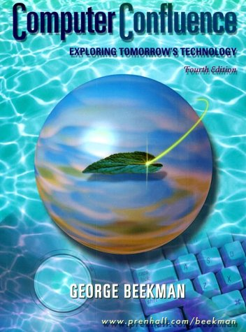 Computer Confluence: Exploring Tomorrow's Technology (4th Edition)