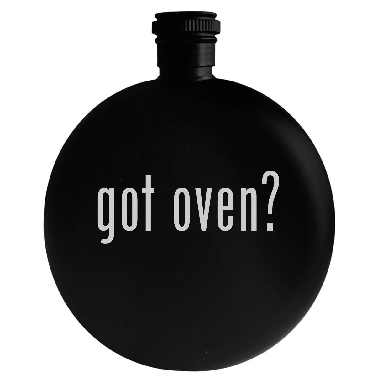 got oven? - 5oz Round Alcohol Drinking Flask, Black