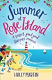 Summer at Rose Island: A perfect feel good summer romance: Volume 3 (White Cliff Bay)
