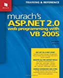 Murach's ASP. NET 2. 0 Web Programming with VB 2005, Anne Boehm and Doug Lowe, 1890774324