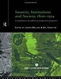 Insanity, Institutions and Society, 1800-1914, , 041518441X