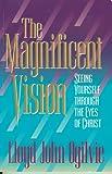 The Magnificent Vision, Lloyd J. Ogilvie, 0913367427