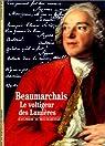 Beaumarchais : Le voltigeur des Lumières par Beaumarchais