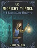 The Midnight Tunnel: A Suzanna Snow Mystery (Suzanna Snow Mysteries)