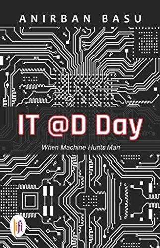 IT @D Day: When Machine Hunts Man