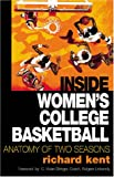 Inside Women's College Basketball, Richard G. Kent, 0878332782