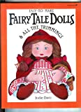 Easy-to-Make Fairy Tale Dolls and All the Trimmings, Jodie Davis, 0913589705