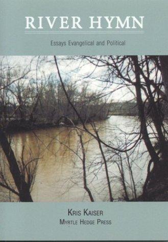 River Hymn: Essays Evangelical and Political pdf epub