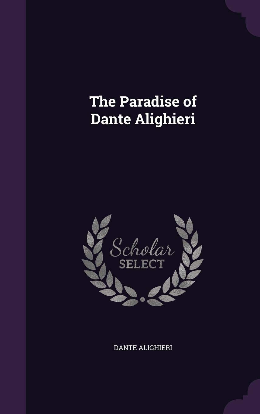 The Paradise of Dante Alighieri: Amazon.es: Dante Alighieri ...