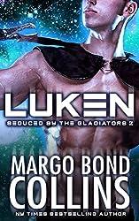 Luken (Seduced by the Gladiators Book 2)