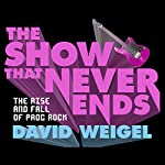 The Show That Never Ends: The Rise and Fall of Prog Rock | David Weigel