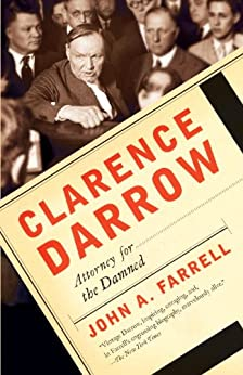 Clarence Darrow: Attorney for the Damned by [Farrell, John A.]
