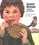 img - for Good Bread: A Book of Thanks (Michael Neugebauer Books) book / textbook / text book
