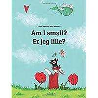 Am I small? Er jeg lille?: Children's Picture Book English-Danish (Bilingual Edition)