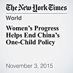 Women's Progress Helps End China's One-Child Policy   Amartya Sen