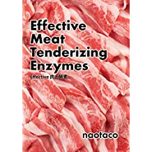 Effective Meat Tenderizing Enzymes (Japanese Edition)
