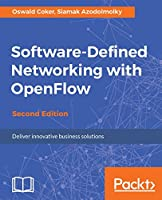 Software Defined Networking with OpenFlow, 2nd Edition Front Cover