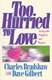 Too Hurried to Love, Charles Bradshaw and Dave Gilbert, 0890818878