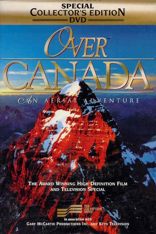 Over Canada: An Aerial Adventure None Gary McCartie Video Service Corp. Documentary
