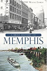 A Brief History of Memphis by G. Wayne Dowdy (2011-10-27) Paperback