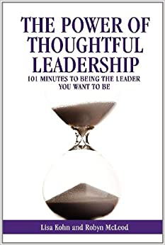 Book The Power of Thoughtful Leadership: 101 Minutes to Being the Leader You Want to Be