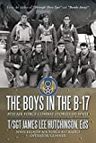 The Boys in the B-17: 8TH AIR FORCE COMBAT STORIES