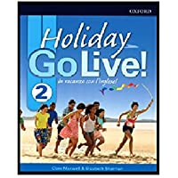 Go live holiday. Student book. Per la Scuola media. Con espansione online. Con CD-Audio: Go Live Holiday. Student's Book with CD.Volume 2 [Lingua inglese]