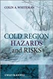 Cold Region Hazards and Risks, Colin A. Whiteman, 0470029277