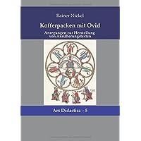 Kofferpacken mit Ovid: Anregungen zur Herstellung von Annäherungstexten