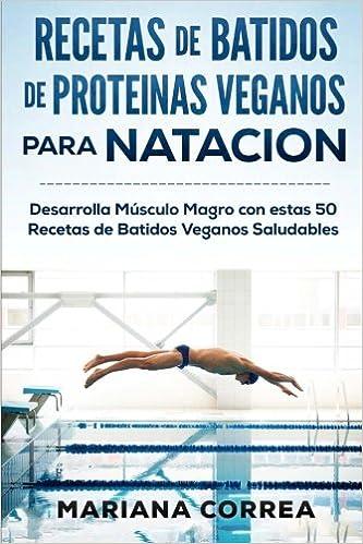 RECETAS De BATIDOS De PROTEINAS VEGANOS Para NATACION ...
