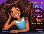 The Adventures of Little Miss Crazy Hair: The Girl with Curl