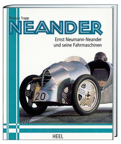 Neander - Ernst Neumann-Neander und seine Fahrmaschinen Gebundenes Buch – Restexemplar, 2002 Thomas Trapp Heel 3898800415 Auto