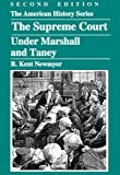The Supreme Court under Marshall and Taney, R. Kent Newmyer, 0882952412