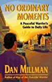 No Ordinary Moments, Dan Millman, 0915811405