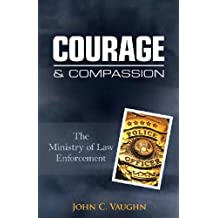 Courage & Compassion: The Ministry of Law Enforcement