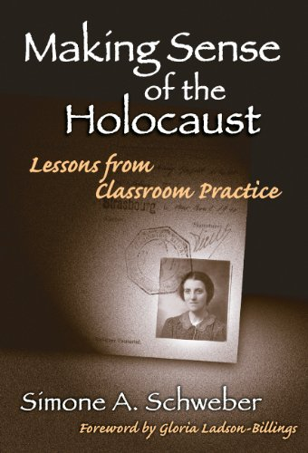 Making Sense of the Holocaust: Lessons From Classroom Practice
