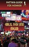 Pattaya Guide für Männer: Girls, Sex und mehr